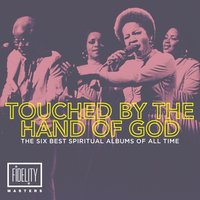 Touched by the Hand of God – the Six Best Spiritual Albums of All Time — сборник
