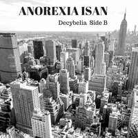 Decybelia Side B — Anorexia Isan