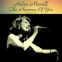 The Nearness of You — Helen Merrill, Bill Evans / Oscar Pettiford / Dick Marx / George Russell / Jo Jones