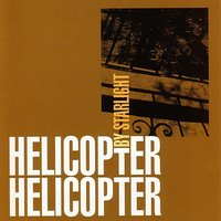 By Starlight — Helicopter Helicopter