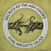 Secrets of the AKA Chord — The Mighty Olas