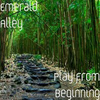 Play from Beginning — Emerald Alley