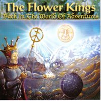 Back In The World Of Adventures — The Flower Kings