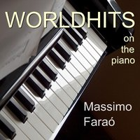 Welthits Am Klavier - Worldhits On The Piano — Massimo Faraò
