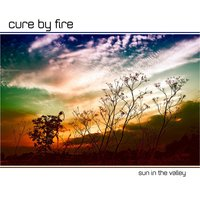 Sun in the Valley — Cure By Fire