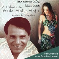 A Tribute to Abdel Halim Hafiz: Instrumentals of the Egyptian Legend — Cairo Orchestra