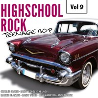 Highscool Rock Teenage Bop, Vol. 9 — сборник