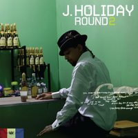 Round Two — J Holiday, J. Holiday