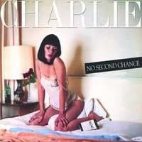No Second Chance — CHARLIE
