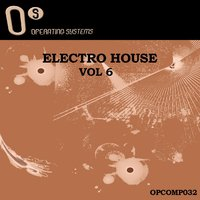 Electro House 6 — Operating System presents