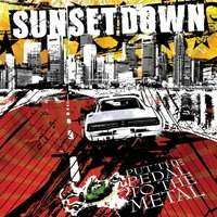 Put the Pedal to the Metal — Sunsetdown