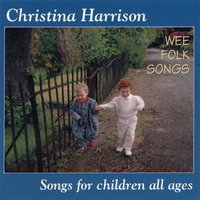 Wee Folk Songs — Christina Harrison
