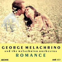 Romance — George Melachrino, The Melachrino Orchestra, George Melachrino and The Melachrino Orchestra