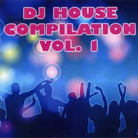 DJ house compilation, vol.1 — Dj Mattia, Andy Deejay, Moscatelli