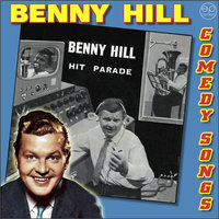 Comedy Songs — benny Hill