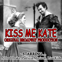 Kiss Me Kate Original Broadway Production Featuring Alfred Drake, Patricia Morison, Lisa Kirk — Alfred Drake