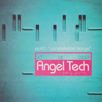 "EP#2: ""Constellation Songs"" — Angel Tech"