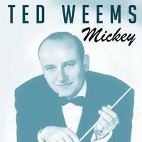 Mickey — Ted Weems