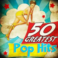 50 Greatest Pop Hits — сборник