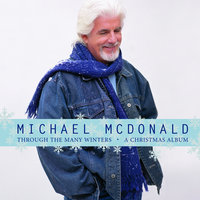 Through The Many Winters — Michael McDonald
