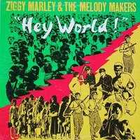 Hey World — Ziggy Marley And The Melody Makers