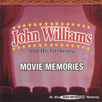 Movie Memories — John Williams and His Orchestra