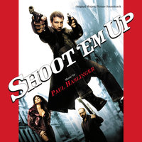 Shoot 'Em Up — Paul Haslinger