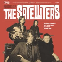 More of the Satelliters — The Satelliters