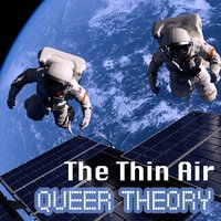 The Thin Air — Queer Theory