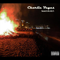 Work S.M.A.R.T. — Charlie Vegas
