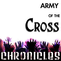 Army of The Cross — Chronicles