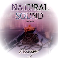 Natural Sound: By Boat — Paranyo