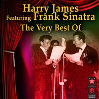 The Very Best of Harry James & Frank Sinatra — Harry James & Frank Sinatra