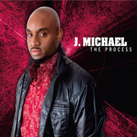 The Process — J. Michael
