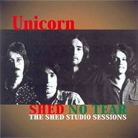 Shed No Tear: The Shed Studio Sessions — Unicorn