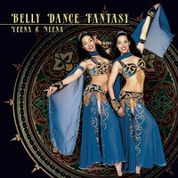 Belly Dance Fantasy — Neena & Veena