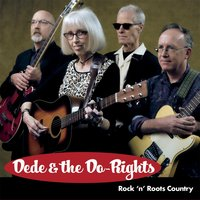 Dede & the Do-Rights (Rock 'n' Roots Country) — Dede Wyland