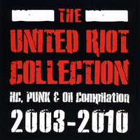 The United Riot Collection 2003-2010 — сборник