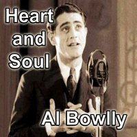 Heart And Soul — Al Bowlly