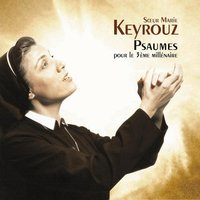 Psalms for the Third Millenium — Marie Soeur Keyrouz, Soeur Marie Keyrouz/Ensemble De La Paix/Ensemble Orchestral De Paris/John Nelson