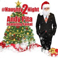 Naughty 2 Night (feat. Fainal) — Fainal, Andy Pita