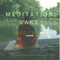Meditation Lake - Integral 432 Hz — Enzo Crotti