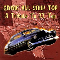 Gimme All Your Top - A Tribute To ZZ Top — Various Artists - ZZ Top Tribute