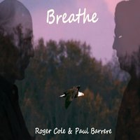 Breathe — Paul Barrere, Roger Cole