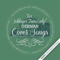 For Schlager Fans Only! German Cover Songs — сборник