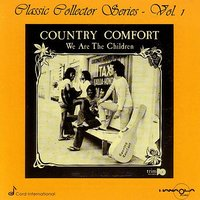 We Are the Children — Country Comfort