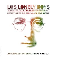 Whatever Gets You Thru The Night — Los Lonely Boys