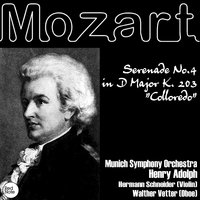 "Mozart: Serenade No.4 in D Major K. 203 ""Colloredo"" — Munich Symphony Orchestra & Henry Adolph"