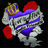 Love Is Alive — Radio Friendly