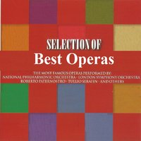 Selection of Best Operas — London Symphony Orchestra (LSO), James Levine, National Philharmonic Orchestra, Tullio Serafin, Orchestra Del Teatro Dell'Opera Di Roma